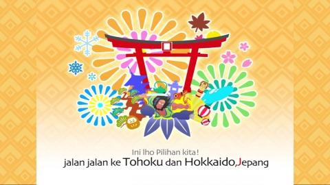 Ini lho pilihan kita! Jalan-jalan ke Tohoku dan Hokkaido, Jepang(私たちが選ぶ!東北・北海道の旅)